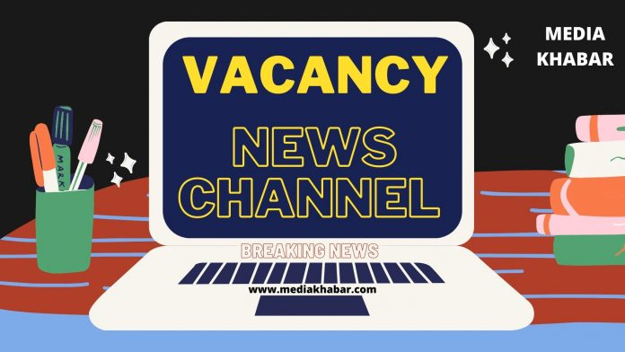 vacancy in hindi news channel
